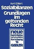 Sozialbilanzen : Grundlagen Im Geltenden Recht, Göllert, Kurt, 3409382615