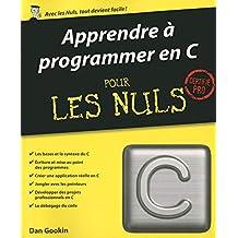 Apprendre à programmer en C pour les Nuls: Certifié pro