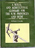 Rural and Agricultural Glossary for the NW Provinces and Oudh, Crooke, William, 8185326002