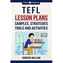 TEFL Lesson Plans: Samples, Strategies, Tools and Activities (ESL Teaching Series)