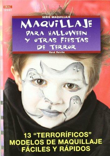 Maquillaje Para Halloween Y Otras Fiestas De Terror / Makeup for Halloween and other Horror Parties (Spanish Edition)