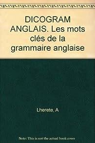 Dicogram anglais : Les mots clés de la grammaire anglaise par Jean-Michel Ploton