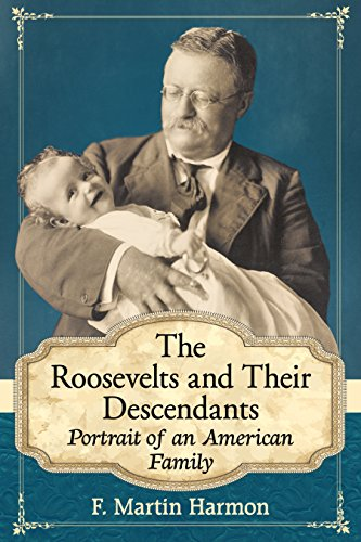(The Roosevelts and Their Descendants: Portrait of an American Family)
