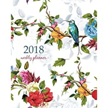 2018 Weekly Planner: Calendar Schedule Organizer Appointment Journal Notebook and Action day, bright wide vintage rose peony poppy with humming birds art design