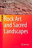 Rock Art and Sacred Landscapes, , 1461484057