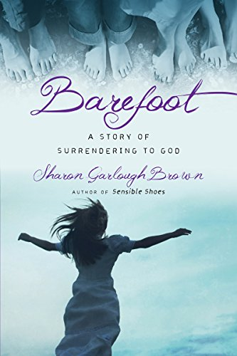 Bare Set Sheer (Barefoot: A Story of Surrendering to God (Sensible Shoes Series))