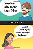 Women Talk More Than Men: And Other Myths about Language Explained