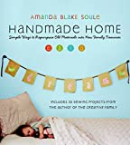 Handmade Home: Simple Ways to Repurpose Old Materials into New Family Treasures