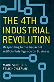 The 4th Industrial Revolution: Responding to the Impact of Artificial Intelligence on Business