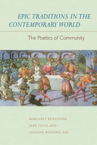 Epic Traditions in the Contemporary World (Joan Palevsky Imprint in Classical Literature)