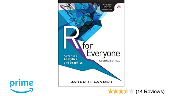 R for Everyone: Advanced Analytics and Graphics (2nd Edition