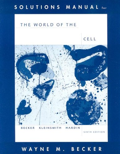 Solutions Manual for the World of the Cell