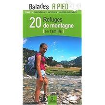 20 refuges de montagne en famille : Pyrénées-atlantiques, Hautes-Pyrénées