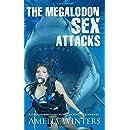 The Megalodon Sex Attacks: A Groundbreaking Novel of Erotic Suspense!