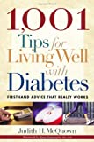 1001 Tips for Living Well with Diabetes, Judith H. McQuown, 1569244359