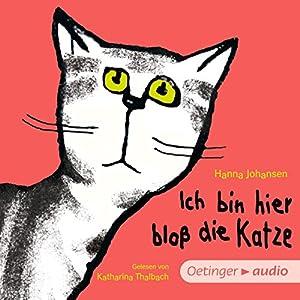 Ich bin hier bloß die Katze Hörbuch