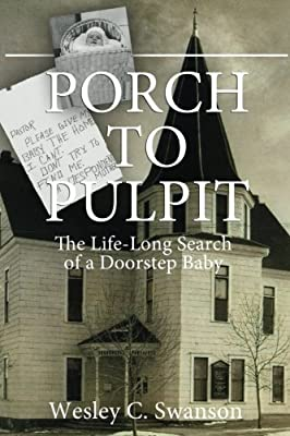 Porch to Pulpit: The Life-Long Search of a Doorstep Baby