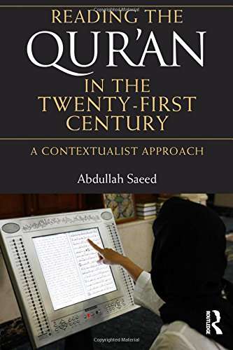 Reading the Qur'an in the Twenty-First Century: A Contextualist Approach