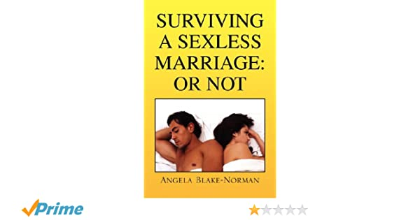 Surviving a sexless marriage or not