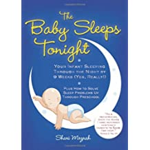 The Baby Sleeps Tonight: Your Infant Sleeping Through the Night by 9 Weeks (Yes, Really!)