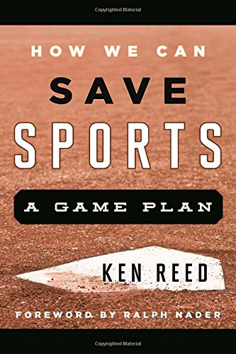 How We Can Save Sports: A Game Plan - Reed Ralph