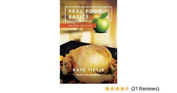 Real Food Basics 2nd Edition In The Kitchen Kindle Edition By