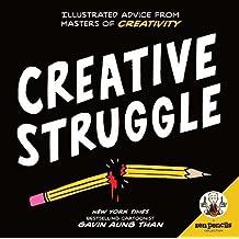 Creative Struggle: Illustrated Advice from Masters of Creativity