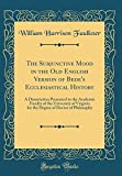 The Subjunctive Mood in the Old English Version of Bede's Ecclesiastical History: A Dissertation Presented to the Academic Faculty of the University ... of Doctor of Philosophy (Classic Reprint)