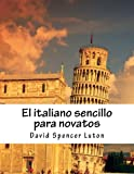 El italiano sencillo para novatos (Spanish Edition)