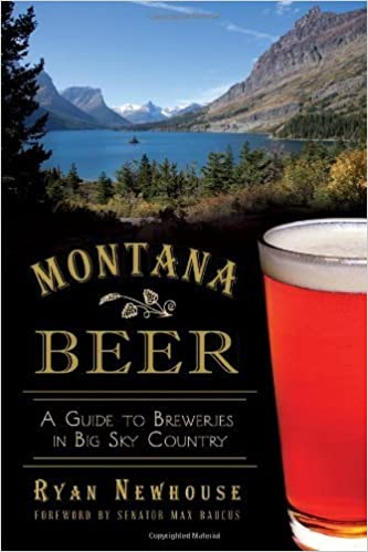 Montana Beer:: A Guide to Breweries in Big Sky Country (American Palate) July 30, 2013