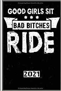 Good Girls Sit Bad Bitches Ride. 2021: Español! Calendario