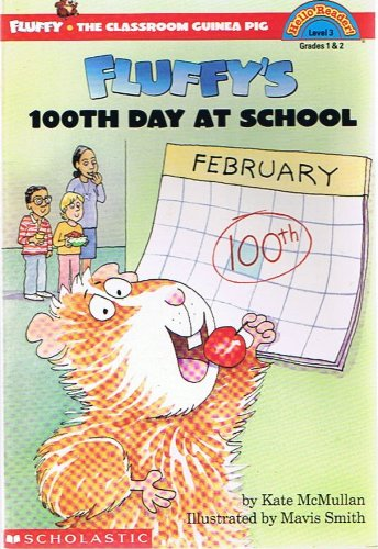 (Fluffy, The Classroom Guinea Pig, 10-Book Collection: 100th Day at School; Meets the Tooth Fairy; Meets the Groundhog; Valentine's Day; Goes Apple Picking; Goes to School; Meets the Dinosaurs; Saves Christmas; School Bus Adventure; Silly Summer)