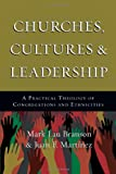 Churches, Cultures & Leadership: A Practical Theology of Congregations and Ethnicities