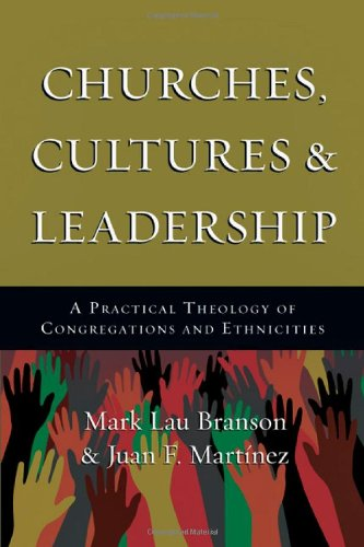 Download Churches, Cultures and Leadership: A Practical Theology of Congregations and Ethnicities PDF