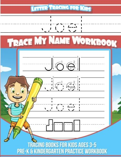 Joel Letter Tracing for Kids Trace my Name Workbook: Tracing Books for Kids ages 3 - 5 Pre-K & Kindergarten Practice Workbook pdf