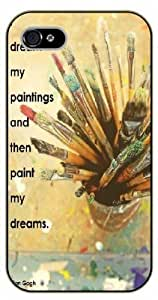 iPhone 5 / 5s Vincent Van Gogh Quotes - I dream my paintings then I paint my dreams - black plastic case / Inspirational and Motivational