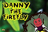Danny The Firefly