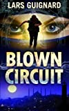 img - for Blown Circuit (A Michael Chase Thriller) (Volume 2) book / textbook / text book