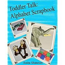 Toddler Talk:  Alphabet Scrapbook