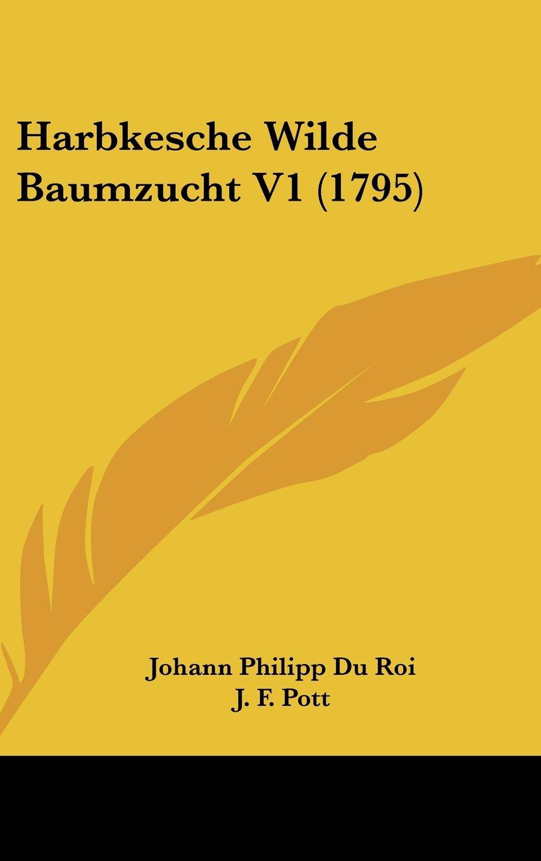 Download Harbkesche Wilde Baumzucht V1 (1795) (German Edition) pdf