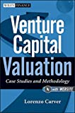 img - for Venture Capital Valuation, + Website: Case Studies and Methodology by Lorenzo Carver (2011-12-27) book / textbook / text book