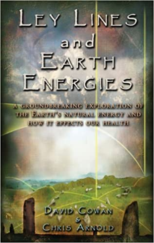 Ley Lines And Earth Energies A Groundbreaking Exploration Of The