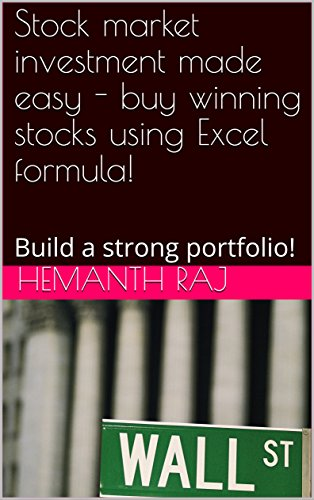 Stock market investment made easy - buy winning stocks using Excel formula!: Build a strong portfolio!