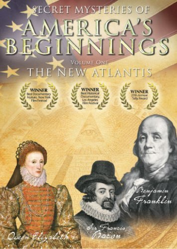 Secret Mysteries of America's Beginnings: The New Atlantis -- Volume 1 by Antiquities Research Films by Christian J. Pinto by Antiquities Research Films