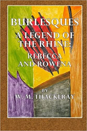 Amazon com: Burlesques: A Legend of the Rhine : Rebecca and Rowena