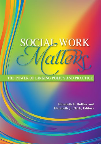 Social Work Matters: The Power of Linking Policy and Practice