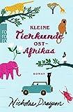 Kleine Tierkunde Ostafrikas (Rose Mbkawa und Mr. Malik, Band 1)