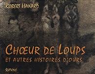 Choeur De Loups Et Autres Histoires D Ours Babelio