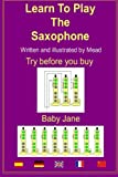 Learn To Play The Saxophone: Volume 5 (Baby Jane)