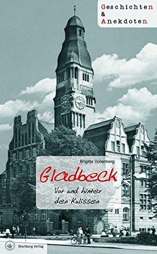 Gladbeck – Vor und hinter den Kulissen